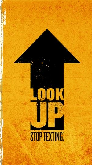 Look Up Stop Texting