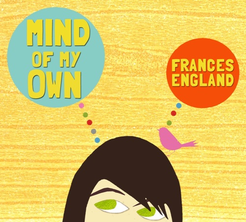 Frances England Mind of my Own