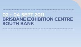 02 - 04 Sept 2011, Brisbane Exhibition Centre