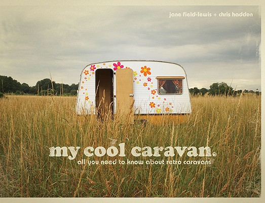 My Cool Caravan by Jane Field and Chris Haddon