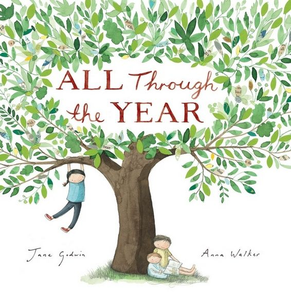 All Through the Year by Jane Goodwin and Anna Walker