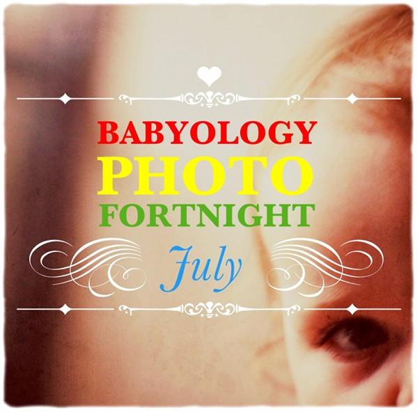 photo fortnight Babyology Photo Fortnight   16 to 29 July 2012