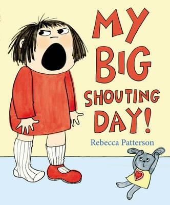 my big shouting day rebecca patterson 3 Katrinas top five kids books