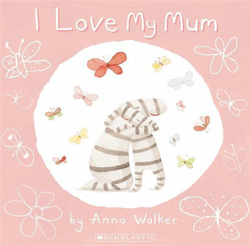 Anna Walker I Love My Mum from Story Mama, Mother's Day 2013 stylish gift ideas