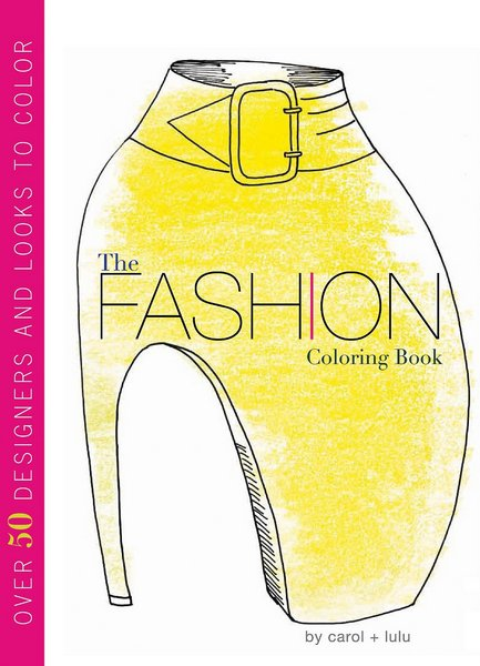 the fashion colouring book 4 The Fashion Coloring Book   colour me stylish