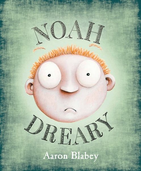 noah-dreary-by-aaron-blabey-1