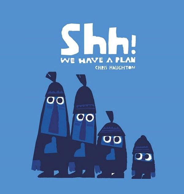 Shh-we-have-a-plan-chris-haughton-1