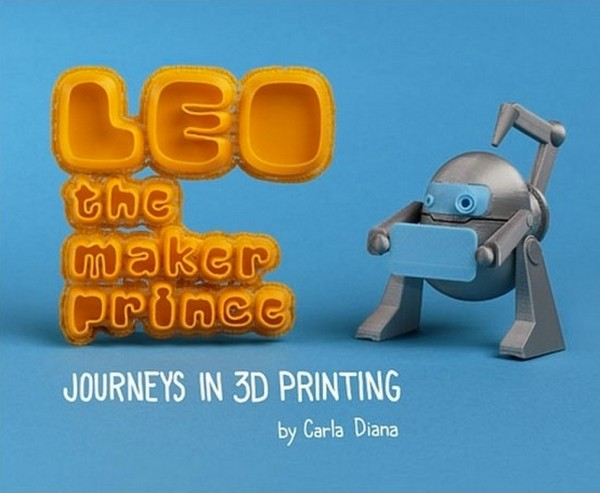 leo the maker prince 5 3D printing a kids guide