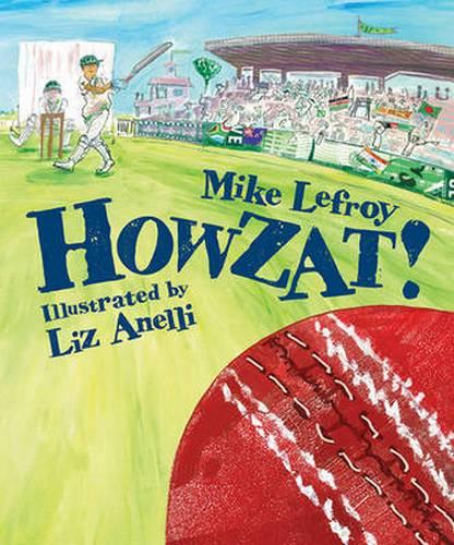 howzat mike lefroy 5 Howzat! An international story for little cricket fans