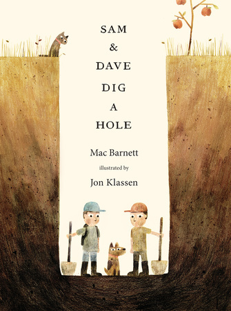 sam and dave dig a hole mac barnett jon klassen 3 Sam & Dave Dig a Hole