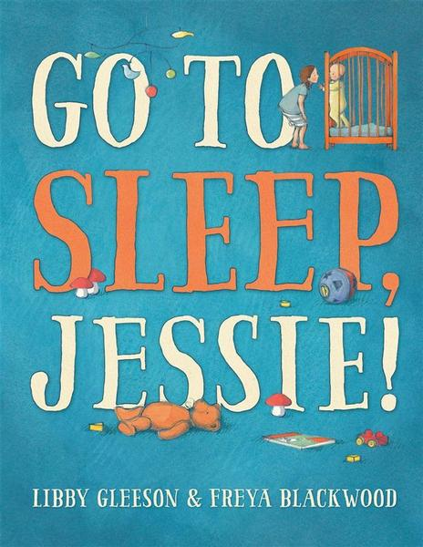 go-to-sleep-jessie-libby-gleeson-1