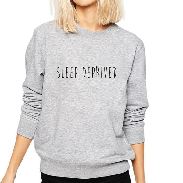 sleep deprived sweatshirt