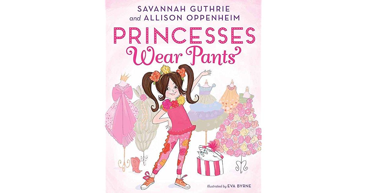Princesses Wear The Pants by Savannah Guthrie